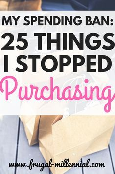 My 3 Year Spending Ban: 25 Things I Stopped Buying via @frugal_jen