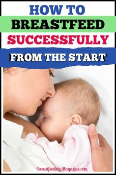 How to breastfeed a newborn successfully from the start! Tips for success in the first few weeks with baby Breastfeeding And Bottle Feeding, Breastfeeding Tips, Pregnancy Humor, Pregnancy Tips, Breastfeeding Accessories, Baby On A Budget, Baby Care Tips, Preparing For Baby, Babies First Year