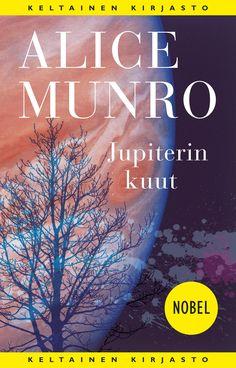 Alice Munro: Jupiterin kuut. Tammi 2017.