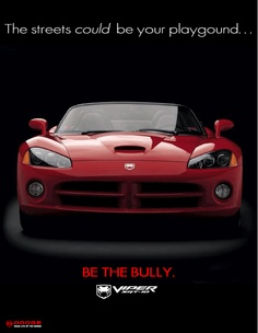 """Be the Bully"" says the ad"