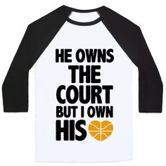He Owns the Court (Basketball) - He owns the field but I own his heart. The perfect shirt for those girlfriends in the stands who love to rep their man on the basketball court. Basketball Girlfriend, Basketball Couples, Basketball T Shirt Designs, Basketball Posters, Basketball Goals, Basketball Quotes, Basketball Drills, Basketball Shirts, Love And Basketball