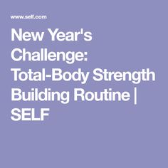 New Year's Challenge: Total-Body Strength Building Routine | SELF