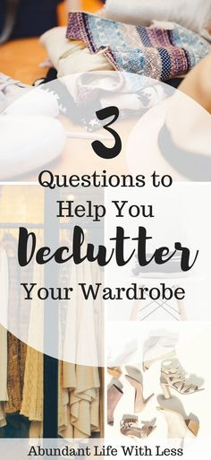 How to Declutter Your Wardrobe | Declutter Your Clothes | How to Purge Your Closet | Questions to Help you Declutter | Declutter Like a Minimalist | Becoming a Minimalist | How to Declutter Your Life | How to Become a Minimalist