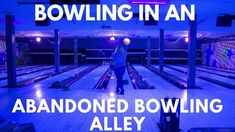 BOWLING IN AN ABANDONED BOWLING ALLEY... with power still on!!! Bowling, Science And Technology, Abandoned, Channel, Adventure, Youtube, Instagram, Left Out, Adventure Game