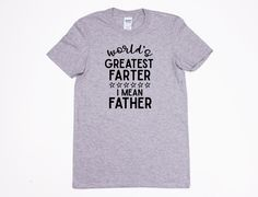 Funny Father's Day Shirt - World's Greatest Father - Father's Day Gift - Men's Tshirt - Dad Gift - Dad Birthday Shirt - Gift for Dad by TwoJaysCreative on Etsy