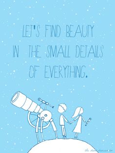 perhaps beauty is most profoundly seen in the smallest of things.