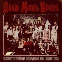 """Dead Man's Bones """"Dead Man's Bones""""."""