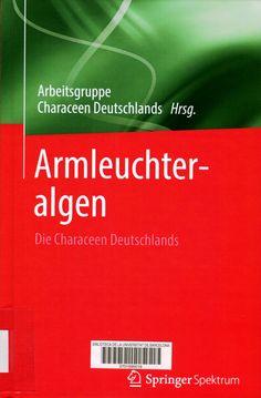 Armleuchteralgen : Die Characeen Deutschland / Arbeitsgruppe Characee Deutschlands Herausgeber. Berlin : Springer Spektrum, cop. 2016.   #novetatsCRAIBiologia_feb16