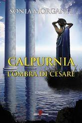 Il Colore dei Libri: Recensione :Calpurnia - l'ombra di Cesare di Sonia...