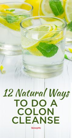Try these 12 Natural Ways to do a Colon Cleanse. Colon Cleanse Detox Drink,