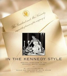 In the Kennedy Style: Magical Evenings in the Kennedy White House by Letitia Baldrige