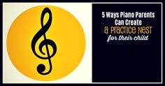 """Creating a """"Practice Nest"""" – 5 Ways Piano Parents Can Improve Home Practice"""