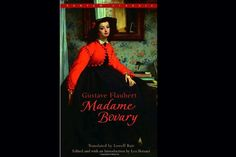 Readers Share: Books Every Woman Should Read - 'Madame Bovary' By Gustave Flaubert Bantam Classics | $5.95 | Amazon.com   -Zoë Triska, Associate Editor, Huffington Post Books