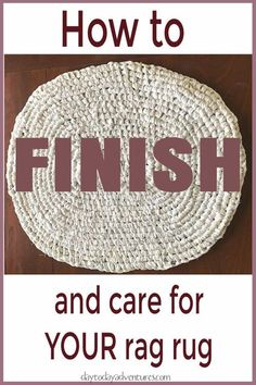 How to finish a rag rug and how to care for it - DaytoDayAdventures.com