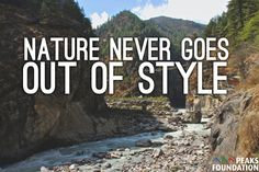 Nature will NEVER go out of style