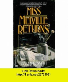 Miss Melville Returns (9780449214992) Evelyn E. Smith , ISBN-10: 0449214990  , ISBN-13: 978-0449214992 ,  , tutorials , pdf , ebook , torrent , downloads , rapidshare , filesonic , hotfile , megaupload , fileserve