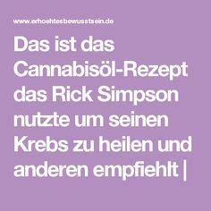 Das ist das Cannabisöl-Rezept das Rick Simpson nutzte um seinen Krebs zu heilen und anderen empfiehlt |