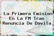 http://tecnoautos.com/wp-content/uploads/imagenes/tendencias/thumbs/la-primera-emision-en-la-fm-tras-renuncia-de-davila.jpg Vicky Davila. La primera emision en La FM tras renuncia de Davila, Enlaces, Imágenes, Videos y Tweets - http://tecnoautos.com/actualidad/vicky-davila-la-primera-emision-en-la-fm-tras-renuncia-de-davila/