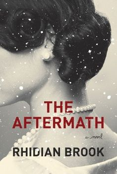 The Aftermath by Rhidian Brook.   Set in Germany during the tumultuous year following the end of World War II, the profoundly moving story of two families, one house, and love grown from hate