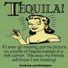 Image detail for -Funny Drinking Quotes Tequila Get Me Outta Here, National Tequila Day, In Vino Veritas, Just For Laughs, The Funny, Just In Case, I Laughed, Laughter, Funny Quotes