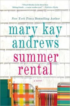 mary kay andrews summer rental - Google Search  ~ EXCELLENT BOOK  GREAT AUTHOR ~ RELAXATION READING!!!!!