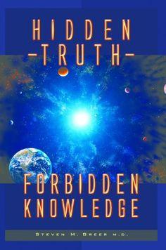 Hidden Truth: Forbidden Knowledge eBook: Steven M. Greer: Amazon.co.uk: Kindle Store
