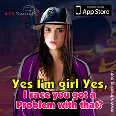 Yes I'm girl Yes, I race you got a problem with that? #fastcars #racinggame #iosgames #carracing