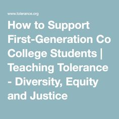 How to Support First-Generation College Students | Teaching Tolerance - Diversity, Equity and Justice