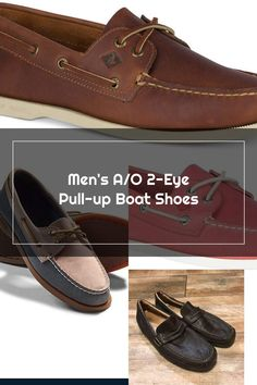 Sperry Men's A/O 2-Eye Pull-up Boat Shoes Men's Shoes Up Shoes, Men S Shoes, Boat Shoes, Sperrys Men, Eyes, Fashion, Moda, La Mode