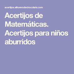 Acertijos de Matemáticas. Acertijos para niños aburridos