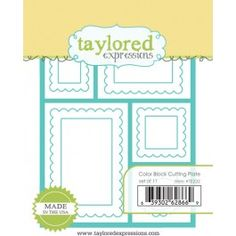 Taylored Expressions Color Block cutting plate. This is probably one of the most versatile dies I've ever seen! So many pieces--you get the blocked frame that fits the front of an A2 card perfectly, plus all the scalloped and straight edge square and rectangle frames, and even the small circle--15 pieces in all! The possibilities are, literally, endless!