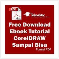 free download ebook tutorial coreldraw untuk pemula pdf silahkan download ebooknya disini http takevektor blogspot co id 2016 06 ebook core