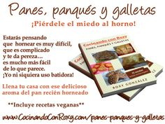Panes, panqués y galletas  www.CocinandoConRoxy.com/panes-panques-y-galletas/