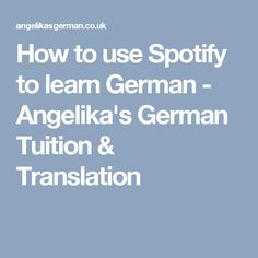 How to use Spotify to learn German - Angelika's German Tuition & Translation