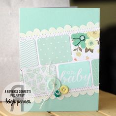 Baby card by Leigh Penner. Reverse Confetti stamp set: Folded Tag Sentiments. Confetti Cuts: Folded Tag and Double Edge Wonky Scallop Border. Baby shower gift.