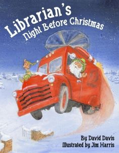 Librarian's Night Before Christmas ~ a picture book made for literature lovers everywhere