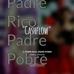 """ Cashflow  - de Padre Rico, Padre Pobre (en Wattpad) https://www.wattpad.com/story/12515638?utm_source=android&utm_medium=pinterest&utm_content=share_quote&wp_page=quote&wp_originator=JWsITJCcgJmivi9p88OSaOtgK81bKc2HTANkjHdlqgFdrWiNG%2F5R6o738WDKyMlIcjAHk8uhNa5IEtCpQKWNngaJWvwdvVwA1SH1%2FQwPC%2FDX24RwSw0RjLtThHfb44NW"