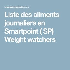 Liste des aliments journaliers en Smartpoint ( SP) Weight watchers