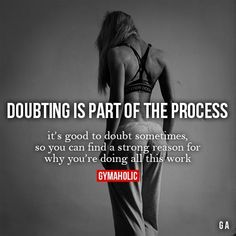 Fitness Motivation : Description Doubting Is Part Of The ProcessIt's good to doubt sometimes, so you can find a strong reason for why you're doing all this work.http://www.gymaholic.co - #Motivation https://madame.tn/fitness-nutrition/motivation/fitness-motivation-doubting-is-part-of-the-processits-good-to-doubt-sometimes-so-you-can-find-a/