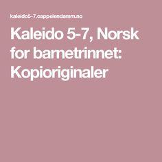 Kaleido 5-7, Norsk for barnetrinnet: Kopioriginaler