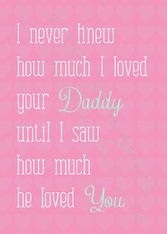 I am the luckiest mom in the world to not only have you & your siblings, but to see the love your daddy gives you every single day! He is such an amazing daddy to you kids! Baby Quotes, Me Quotes, Family Quotes, Mommy Quotes, Girly Quotes, People Quotes, My Baby Girl, Pink Girl, Love You