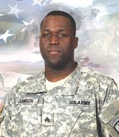 Army Sgt. Travon T. Johnson  Died July 23, 2007 Serving During Operation Enduring Freedom  29, of Palmdale, Calif.; assigned to 1st Battalion, 503rd Infantry Regiment (Airborne), 173rd Airborne Brigade Combat Team, Vicenza, Italy; died July 23 in Sarobi District, Afghanistan, of wounds sustained when an improvised explosive device detonated near his vehicle.