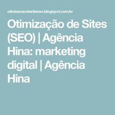 Otimização de Sites (SEO) | Agência Hina: marketing digital | Agência Hina