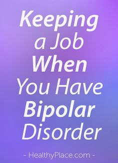 Maintaining a job when you have a mental illness like bipolar disorder can be tough but these tips can make it easier. Bipolar Blog, Bipolar Humor, Bipolar Symptoms, Bipolar Depression Disorder, Living With Bipolar Disorder, Anxiety Disorder, Bipolar Awareness, Mental Health Awareness, Mental Health Disorders