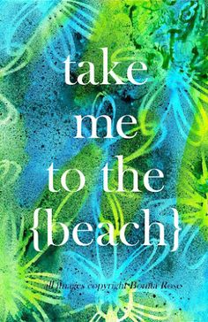 ON SALE TODAY: Today's Empowerment - take me to the beach 7.25.12 | Bonita Rose, Life.Love.Color.Art a life unrehearsed