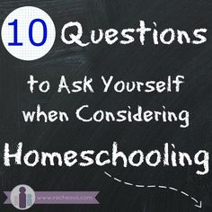 10 Questions to Ask Yourself when Considering Homeschooling | Racheous - Lovable Learning