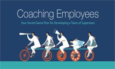 Your Secret Game Plan for Developing a Team of Superstars - Coaching Employees