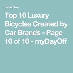 Top 10 Luxury Bicycles Created by Car Brands - Page 10 of 10 - myDayOff