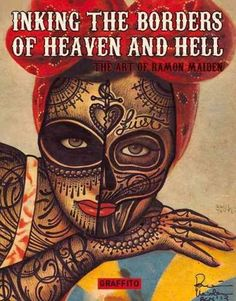 Inking the Borders of Heaven and Hell: The Art of Ramon Maiden