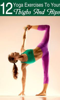 12 Yoga Exercises To Get Your Thighs And Hips In Shape :- These 12 yoga asanas for thighs work wonders at preventing the accumulation of fat in the problem areas like the thighs hips etc. Losing Weight Tips, Best Weight Loss, Weight Loss Tips, Lose Weight, Yoga Fitness, Fitness Tips, Health Fitness, Shape Fitness, Fitness Fun